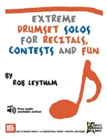 Extreme Drumset Solos For Recital, Contests & Fun. 44 Pagina's