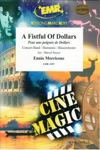 A Fistful Of Dollars/Pour une poignée de Dollars/Für eine Handvoll Dollar/Per un pugno di dollari, Concert-/Fanfare Band