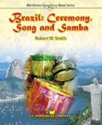 Brazil: Ceremony, Song and Samba, Concert Band