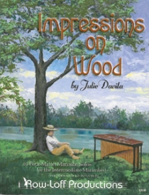 Impressions on Wood - 10 Four-Mallet Marimba Solos