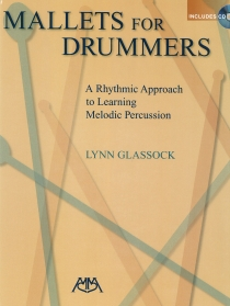 Mallets For Drummers - A Rhythmic Approach to Learning Melodic Percussion