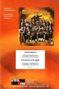 Castaldo-Marsch/Diese Musik, ja die gefällt, Concert Band