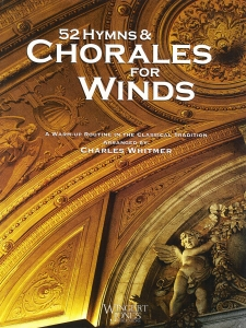 52 Hymns & Chorales For Winds - A warm-up routine in the classical tradition